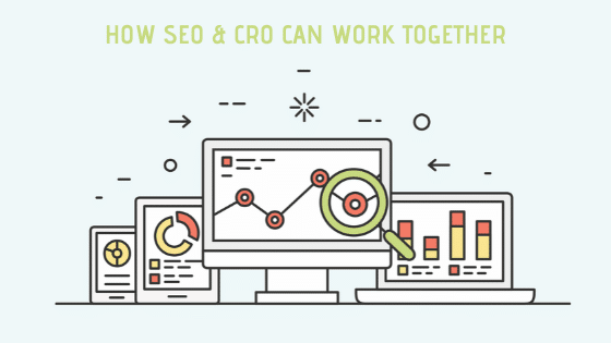 How SEO & CRO Can Work Together?
